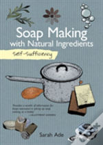 Self Sufficiency: Soap Making
