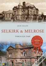 Selkirk And Melrose Through Time