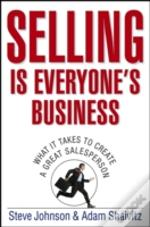 Selling Is Everyone'S Business