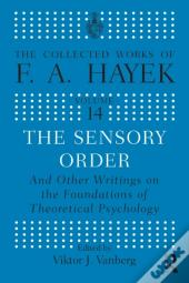 Sensory Order And Other Writings On The Foundations Of Theoretical Psychology