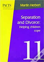Separation And Divorce: Helping Children Cope