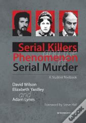Serial Killers And The Phenomenon Of Serial Murder
