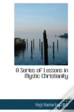 Series Of Lessons In Mystic Christianity