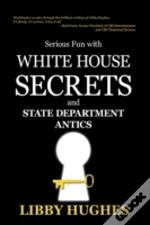 Serious Fun With White House Secrets: An