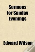 Sermons For Sunday Evenings