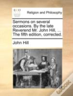 Sermons On Several Occasions. By The Lat