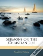 Sermons On The Christian Life