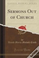 Sermons Out Of Church (Classic Reprint)