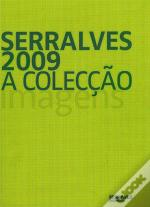 Serralves 2009: The Collection - Volume I - Images