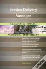 Service Delivery Manager A Complete Guide - 2020 Edition