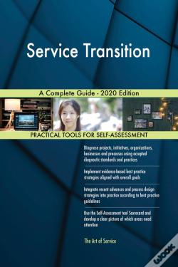Wook.pt - Service Transition A Complete Guide - 2020 Edition