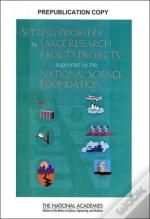 Setting Priorities For Large Research Facility Projects Supported By The National Science Foundation