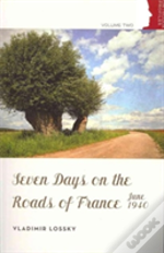 Seven Days On The Roads Of France, June 1940
