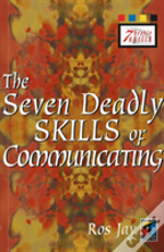 Seven Deadly Skills Of Communication