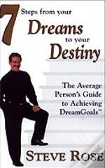 Seven Steps From Your Dreams To Your Destiny