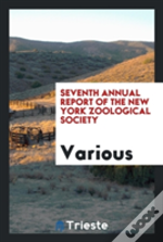 Seventh Annual Report Of The New York Zoological Society