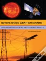 Severe Space Weather Events - Understanding Societal And Economic Impacts
