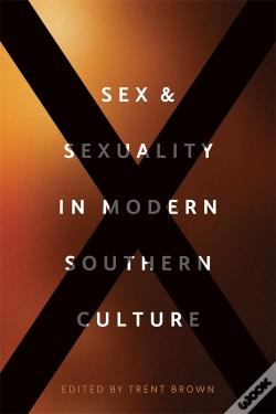Wook.pt - Sex And Sexuality In Modern Southern Culture