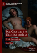 Sex, Class And The Theatrical Archive