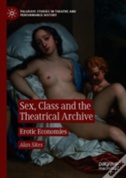 Wook.pt - Sex, Class And The Theatrical Archive