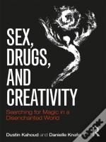 Sex, Drugs And Creativity