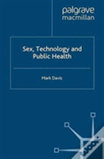 Sex, Technology And Public Health