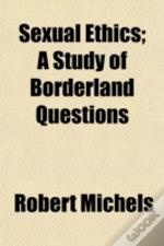 Sexual Ethics; A Study Of Borderland Que