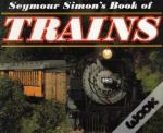 SEYMOUR SIMONS BOOK OF TRAINS