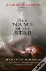 Shades Of London (1) - The Name Of The Star