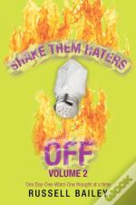 Shake Them Haters Off Volume 2: One Day-