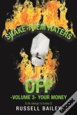 Shake Them Haters Off -Volume 3- Your Mo