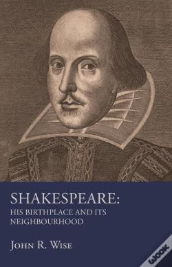 Wook.pt - Shakespeare - His Birthplace And Its Neighbourhood