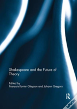 Wook.pt - Shakespeare And The Future Of Theor