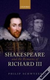 Shakespeare And The Remains Of Richard Iii