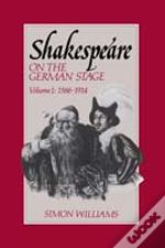 Shakespeare On The German Stage1586-1914