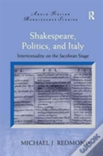 Shakespeare Politics And Italy