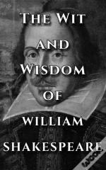 Shakespeare Quotes Ultimate Collection - The Wit And Wisdom Of William Shakespeare
