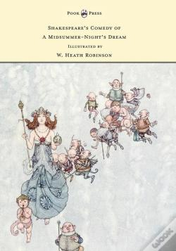 Wook.pt - Shakespeare'S Comedy Of A Midsummer-Night'S Dream - Illustrated By W. Heath Robinson