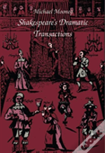 Shakespeare'S Dramatic Transactions