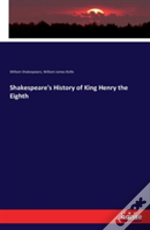 Shakespeare'S History Of King Henry The Eighth
