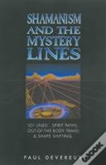 Shamanism And The Mystery Lines