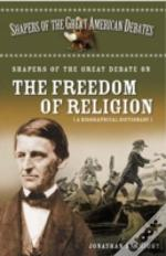 Shapers Of The Great Debate On The Freedom Of Religion