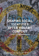 Shaping Social Identities After Violent Conflict