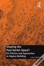 Shaping The Post-Soviet Space?