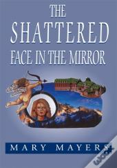 Shattered Face In The Mirror