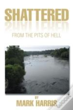 Shattered: From The Pits Of Hell