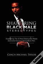 Shattering Black Male Stereotypes