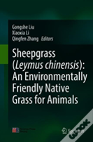 Sheepgrass (Leymus Chinensis): An Environmentally Friendly Native Grass For Animals