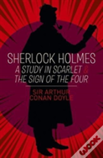 Sherlock Holmes: A Study In Scarlet & The Sign Of The Four