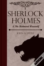 Sherlock Holmes And The Richmond Werewolf